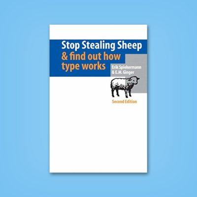 Stop Stealing Sheep & Find Out How Type Works by Erik Spikermann and E.M. Ginger